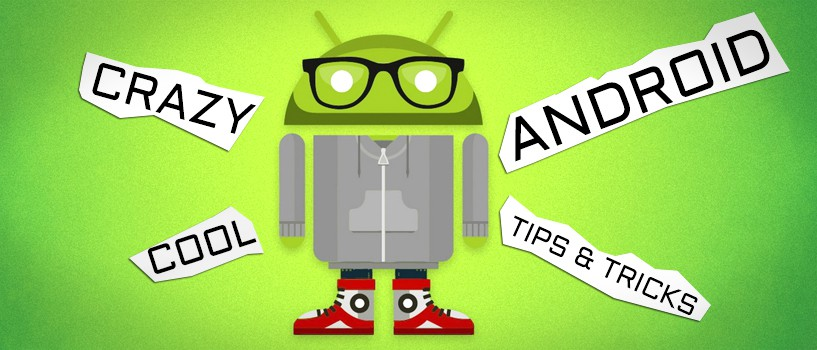 android Tip and Tricks